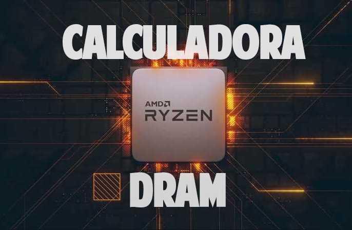 Cómo usar la calculadora DRAM para Ryzen