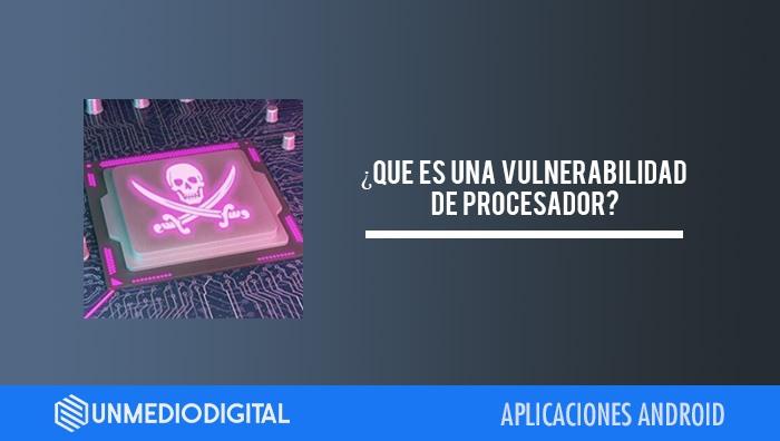 Qué es una vulnerabilidad de procesador?